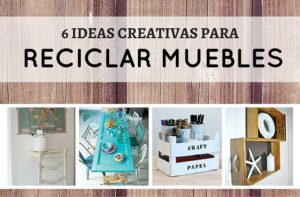 ideas para reciclar muebles