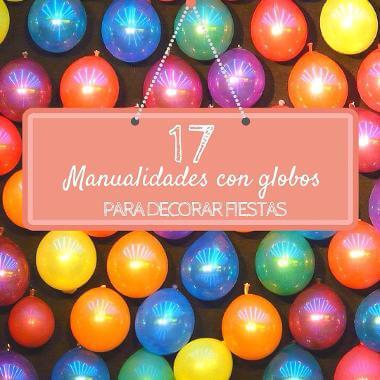 17 manualidades con globos