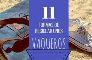 11 formas de reciclar vaqueros