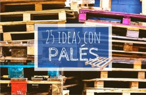 25 ideas con pales