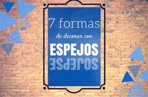 7 formas de decorar con espejos