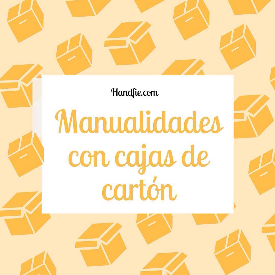 24 Manualidades Para Hacer Con Cajas De Cartón Handfie