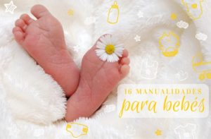 16 manualidades para bebes