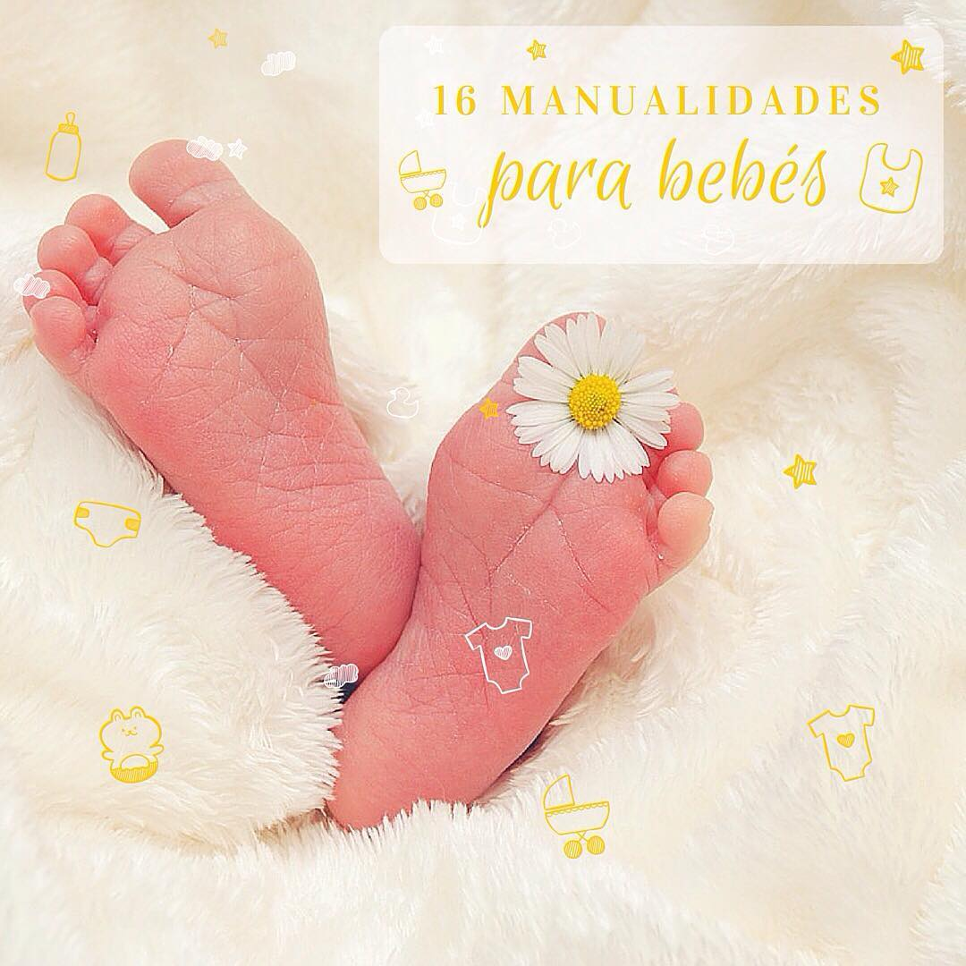 16 Manualidades Para Bebés Geniales Handfie
