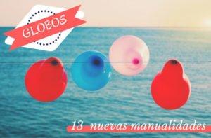 ideas manualidades con globos