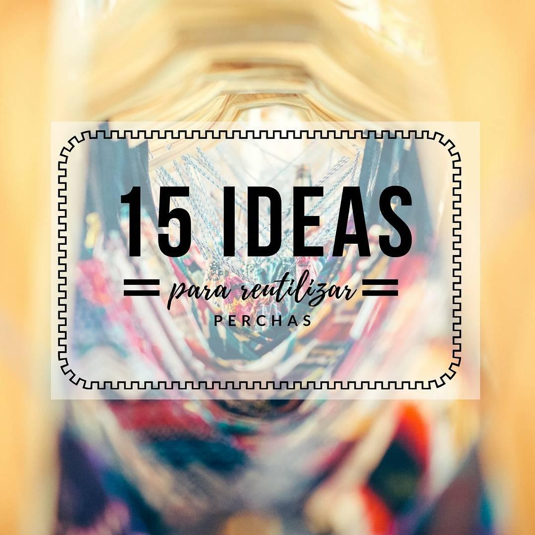 15 Ideas Para Reutilizar Tus Perchas Handfie Diy