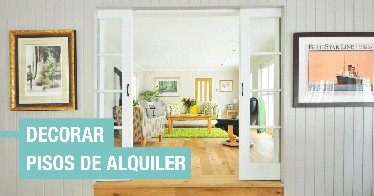 C mo decorar tu piso de alquiler sin obras handfie diy for Pisos de alquiler en durango
