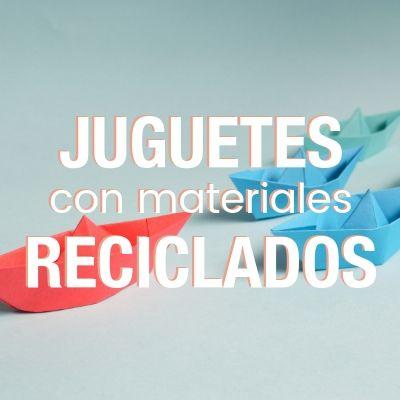 Juguetes reciclados con todo tipo de materiales