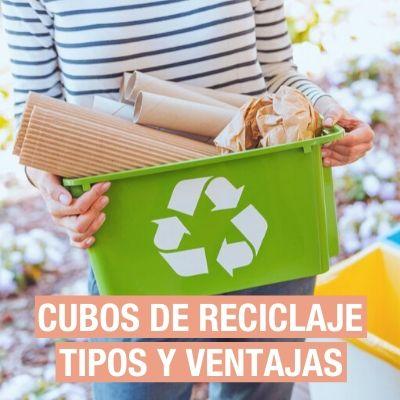 Cubos de reciclaje: tipos y ventajas