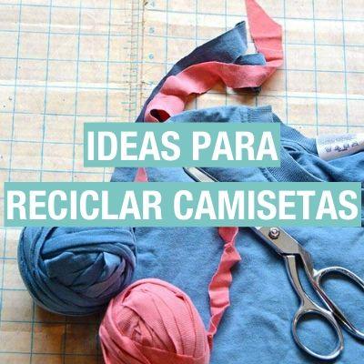 Reciclar camisetas: ideas para darles una segunda vida