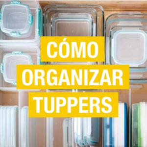 Organizar tuppers: Ideas para ordenar