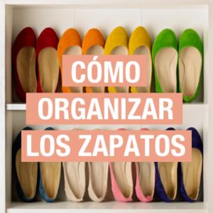 Ordenar zapatos: Consejos prácticos