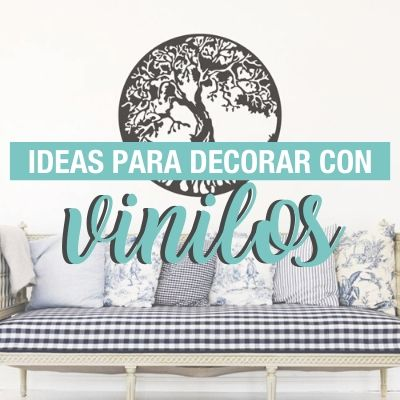 Ideas para decorar con vinilos