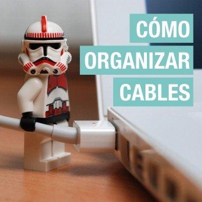 Cómo organizar cables
